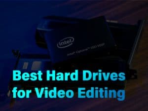 Best Hard Drives for Video Editing