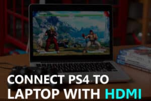 How to Connect PS4 to Laptop with HDMI