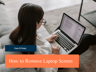 How to Remove Laptop Screen