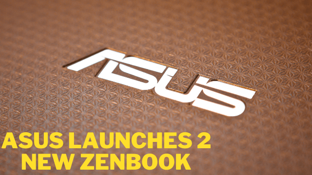 ASUS Launches 2 New ZenBook